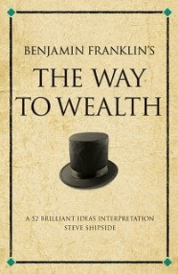 the way to wealth benjamin franklin essays By essays flashcards or home   the way to wealth 0 0 3 views unformatted text preview: 1 the way to wealth (1758) benjamin franklin.