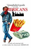 The Xenophobe's Guide to the Americans (eBook, ePUB)
