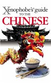 The Xenophobe's Guide to the Chinese (eBook, ePUB)
