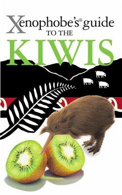The Xenophobe's Guide to the Kiwis (eBook, ePUB) - Cole Catley, Christine; Nicholson, Simon