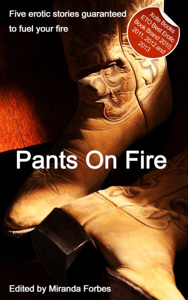 Pants On Fire - An Xcite Books collection of five erotic stories