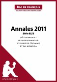 """Annales 2011 Série ES/S """"Le roman et ses personnages : visions de l'homme et du monde"""" (Bac de français) (eBook, ePUB)"""