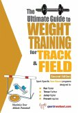 Ultimate Guide to Weight Training for Track and Field (eBook, ePUB)