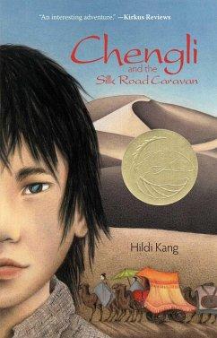 Chengli and the Silk Road Caravan (eBook, ePUB) - Kang, Hildi