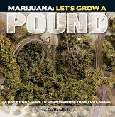 Marijuana: Let's Grow a Pound (eBook, ePUB)