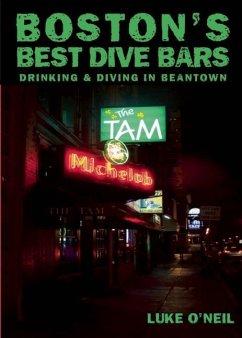 Boston's Best Dive Bars (eBook, ePUB) - O'Neil, Luke