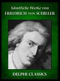 Saemtliche Werke von Friedrich von Schiller (Illustrierte) (eBook, ePUB)