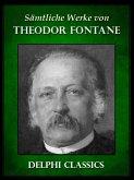 Saemtliche Werke von Theodor Fontane (Illustrierte) (eBook, ePUB)