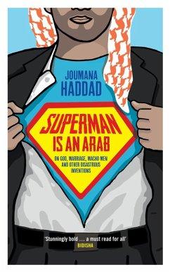 Superman is an Arab (eBook, ePUB) - Haddad, Joumana