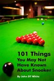 101 Things You May Not Have Known About Snooker (eBook, PDF)