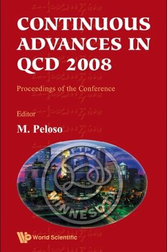 Continuous Advances In Qcd 2008 - Proceedings Of The Conference (eBook, PDF)