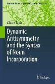 Dynamic Antisymmetry and the Syntax of Noun Incorporation (eBook, PDF)