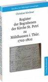 Register der Begrabenen der Kirche St. Petri zu Mühlhausen i. Thür. 1702-1802 (Band 4)