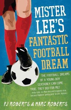 Mister Lees Fantastic Football Dream