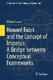 Honoré Fabri and the Concept of Impetus: A Bridge between Conceptual Frameworks (eBook, PDF)