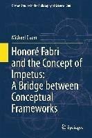 Honoré Fabri and the Concept of Impetus: A Bridge between Conceptual Frameworks (eBook, PDF) - Elazar, Michael