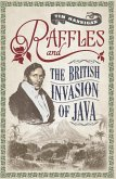 Raffles and the British Invasion of Java (eBook, ePUB)