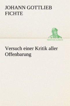 Versuch einer Kritik aller Offenbarung - Fichte, Johann G.