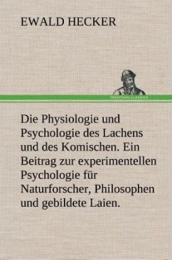 Die Physiologie und Psychologie des Lachens und des Komischen. Ein Beitrag zur experimentellen Psychologie für Naturforscher, Philosophen und gebildete Laien.