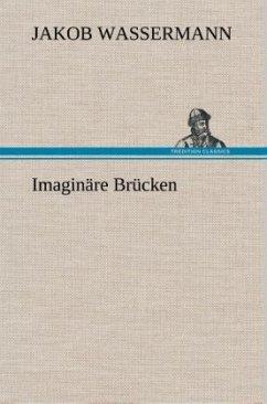 Imaginäre Brücken - Wassermann, Jakob