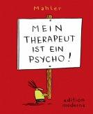 Mein Therapeut ist ein Psycho