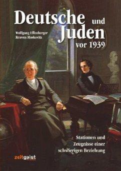 Deutsche und Juden vor 1939 - Effenberger, Wolfgang; Moskovitz, Reuven