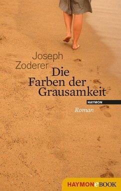 Die Farben der Grausamkeit (eBook, ePUB) - Joseph Zoderer
