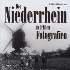 Der Niederrhein in frühen Fotografien
