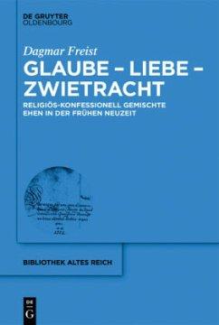 Glaube - Liebe - Zwietracht - Freist, Dagmar