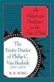 An American Seafarer in the Age of Sail: The Erotic Diaries of Philip C. Van Buskirk, 1851-1870