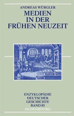 Medien in der Frühen Neuzeit - Würgler, Andreas