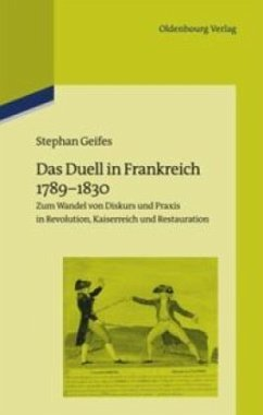 Das Duell in Frankreich 1789-1830 - Geifes, Stephan