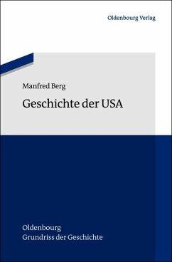 Geschichte der USA - Berg, Manfred