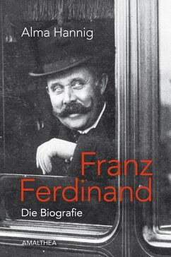 Franz Ferdinand. Die Biografie - Hannig, Alma