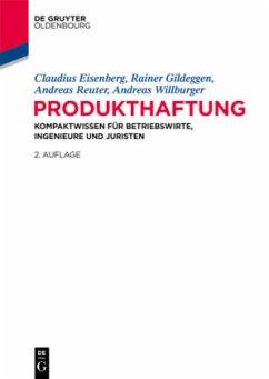 Produkthaftung - Eisenberg, Claudius; Gildeggen, Rainer; Reuter, Andreas; Willburger, Andreas
