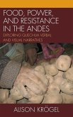 Food, Power, and Resistance in the Andes (eBook, ePUB)