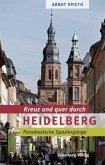 Kreuz und quer durch Heidelberg
