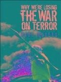 Why We're Losing the War on Terror (eBook, PDF)