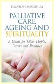 Palliative Care, Ageing and Spirituality (eBook, ePUB)