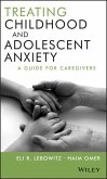 Treating Childhood and Adolescent Anxiety (eBook, PDF)