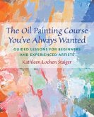 The Oil Painting Course You've Always Wanted (eBook, ePUB)