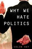 Why We Hate Politics (eBook, ePUB)