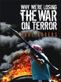 Why We're Losing the War on Terror (eBook, ePUB)