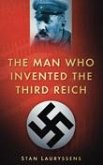 The Man Who Invented the Third Reich (eBook, ePUB)