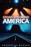 Steven Spielberg's America (eBook, PDF)