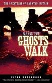 Where the Ghosts Walk (eBook, ePUB)