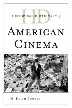 Historical Dictionary of American Cinema (eBook, ePUB) - Booker, Keith M.
