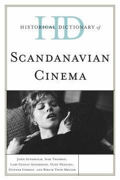 Historical Dictionary of Scandinavian Cinema (eBook, ePUB) - Andersson, Lars Gustaf; Thorsen, Isak; Iversen, Gunnar; Hedling, Olof; Møller, Birgir Thor; Sundholm, John