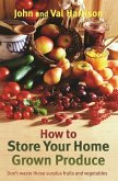 How to Store Your Home Grown Produce (eBook, ePUB)