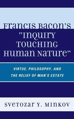 Francis Bacon's Inquiry Touching Human Nature (eBook, ePUB) - Minkov, Svetozar